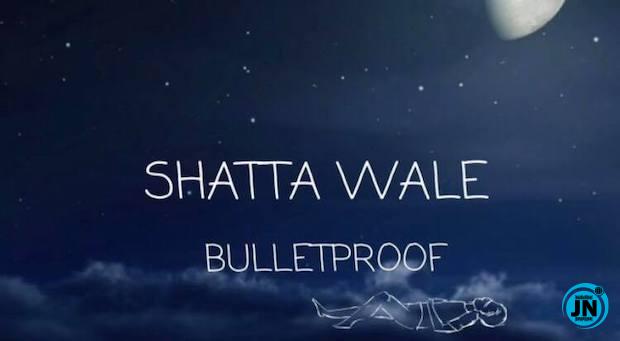 Shatta Wale - Bullet Proof